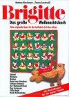 Brigitte, Das große Weihnachtsbuch : viele originelle Ideen für die festlichste Zeit des Jahres ; [mit Bastelboden für die ganze Familie] - Barbara Rias-Bucher