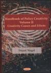 Handbook of Policy Creativity, Vol. II: Creativity Causes and Effects - Stuart S. Nagel