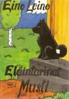 Musti: Eläintarina - Eino Leino