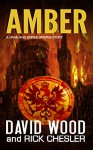 Amber: A Dane and Bones Origins Story (The Dane And Bones Origins Series Book 7) - David Wood, Rick Chesler