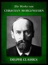 Delphi Werke von Christian Morgenstern (Illustrierte) (German Edition) - Christian Morgenstern