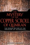 The Mystery of the Copper Scroll of Qumran: The Essene Record of the Treasure of Akhenaten - Robert Feather
