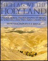 High Above the Holy Land: Unique Aerial Photographs of Israel - Tim Dowley, Sonia Halliday, Laura Lushington