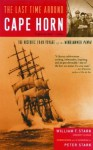 The Last Time Around Cape Horn: The Historic 1949 Voyage of the Windjammer Pamir - William F. Stark, Peter Stark