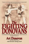 The Fighting Donovans: The Boxing and Football Family of Mike Donovan, Arthur Donovan, Sr. and Arthur Donovan, Jr. - Art Donovan, Kristine Setting Clark