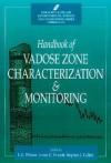 Handbook Of Vadose Zone Characterization & Monitoring - L.G. Wilson, Lorne G. Everett, Stephen J. Cullen