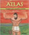Atlas: El Gigante Que Se Convirtio En Montana - Diana Lopez De Mesa
