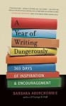 A Year of Writing Dangerously: 365 Days of Inspiration & Encouragement - Barbara Abercrombie