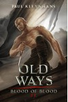 Old Ways (Blood of Blood Book 2) - Paul Kleynhans