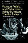 Women, Politics and Performances in South African Theatre Today, Volume 2 - Lizbeth Goodman