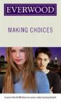 Making Choices - Laura J. Burns, Melinda Metz