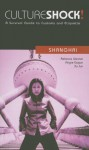Shanghai: A Survival Guide to Customs and Etiquette - Rebecca Weiner, Angie Eagan, Xu Jun