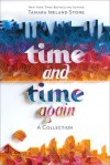 Time and Time Again: A Collection - Tamara Ireland Stone
