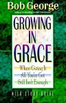 Growing in Grace with Study Guide - Bob George