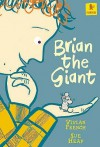 Brian The Giant (Starters) - Vivian French, Sue Heap
