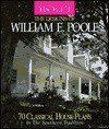 The Designs of William E. Poole: 70 Romantic House Plans in the Classic Tradition (House Beautiful) - William E. Poole, Home Planners Inc