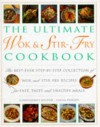 Ultimate Wok & Stir-Fry Cookbook: The Best Ever Step-By-Step Collection of Wok and Stir-Fry - Linda Doeser