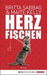 Herzfischen (Allgemeine Reihe. Bastei Lübbe Taschenbücher) - Britta Sabbag, Maite Kelly, Peter Frommann