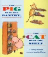 The Pig Is in the Pantry, the Cat Is on the Shelf - Shirley Mozelle, Jennifer Plecas