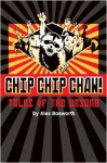 Chip Chip Chaw! - Alex Bosworth