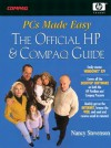 PCs Made Easy: The Official Guide to HP Pavilions and Compaq Presarios - Nancy Stevenson