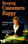 Keeping Customers Happy - Jacqueline Dunckel, Brian Taylor