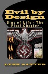 Evil by Design: Sins of Life - The Final Chapter - Lynn Santer