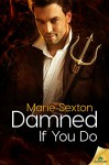 Damned If You Do - Marie Sexton