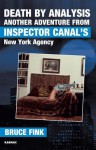 Death by Analysis: Another Adventure from Inspector Canal's New York Agency - Bruce Fink