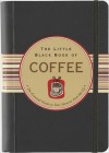 The Little Black Book of Coffee: The Essential Guide to Your Favorite Perk-Me-Up - Karen Berman