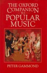 The Oxford Companion To Popular Music - Peter Gammond