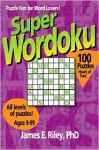 Super Wordoku: Puzzle Fun for Word Lovers - James Riley