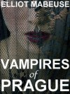 Vampires of Prague - Elliott Mabeuse