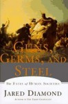 Guns, Germs, And Steel - The Fates Of Human Societies - Jared Diamond