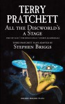 All the Discworld's a Stage: Unseen Academicals, Feet of Clay and The Rince Cycle - Stephen Briggs, Terry Pratchett