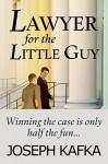 Lawyer for the Little Guy - Joseph Kafka, Carolyn Miller