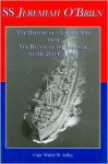Ss Jeremiah O'brien: The History Of A Liberty Ship From The Battle Of The Atlantic To The 21st Century - Walter W. Jaffee