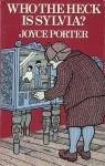 Who The Heck is Sylvia? - Joyce Porter