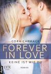 Forever in Love - Keine ist wie du - Cora Carmack, Nele Junghanns