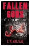 Mind over Matterless (Fallen Gods Saga Book 3) - T.W. Malpass, Michael Buxton, Kate Dunn