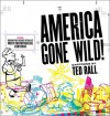 America Gone Wild: Cartoons by Ted Rall - Ted Rall
