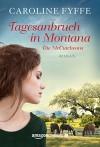 Tagesanbruch in Montana (Die McCutcheons 1) (German Edition) - Caroline Fyffe, Claudia Hahn