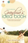 The Christian Grandma's Idea Book: Hundreds of Ideas, Tips, and Activities to Help You Be a Good Grandma - Ellen Banks Elwell