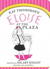 Eloise at The Plaza - Kay Thompson, Hilary Knight