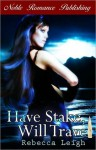 Have Stake, Will Travel - Rebecca Leigh