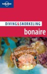Lonely Planet Diving & Snorkeling Bonaire - Tim Rock
