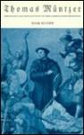 Thomas Müntzer: Theology And Revolution In The German Reformation - Tom Scott