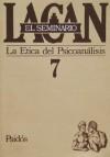 El Seminario, #7: La ética del psicoanálisis 1959-1960 - Jacques Lacan