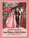 James Madison and Dolley Madison and Their Times - Robert M. Quackenbush