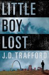 Little Boy Lost - J.D. Trafford